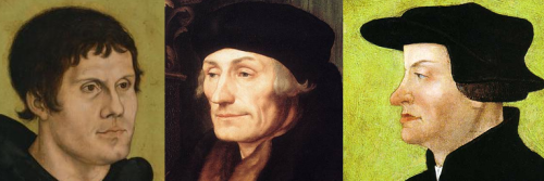 Reformers: Luther, Erasmus, and Zwingli